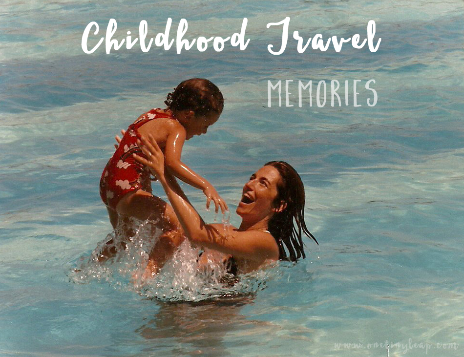 childhood travel memories