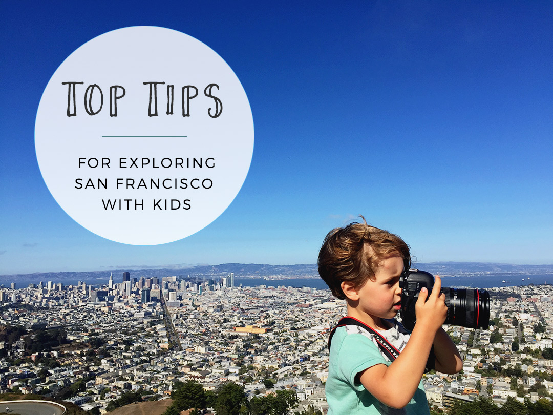 San Francisco With Kids Top Tips