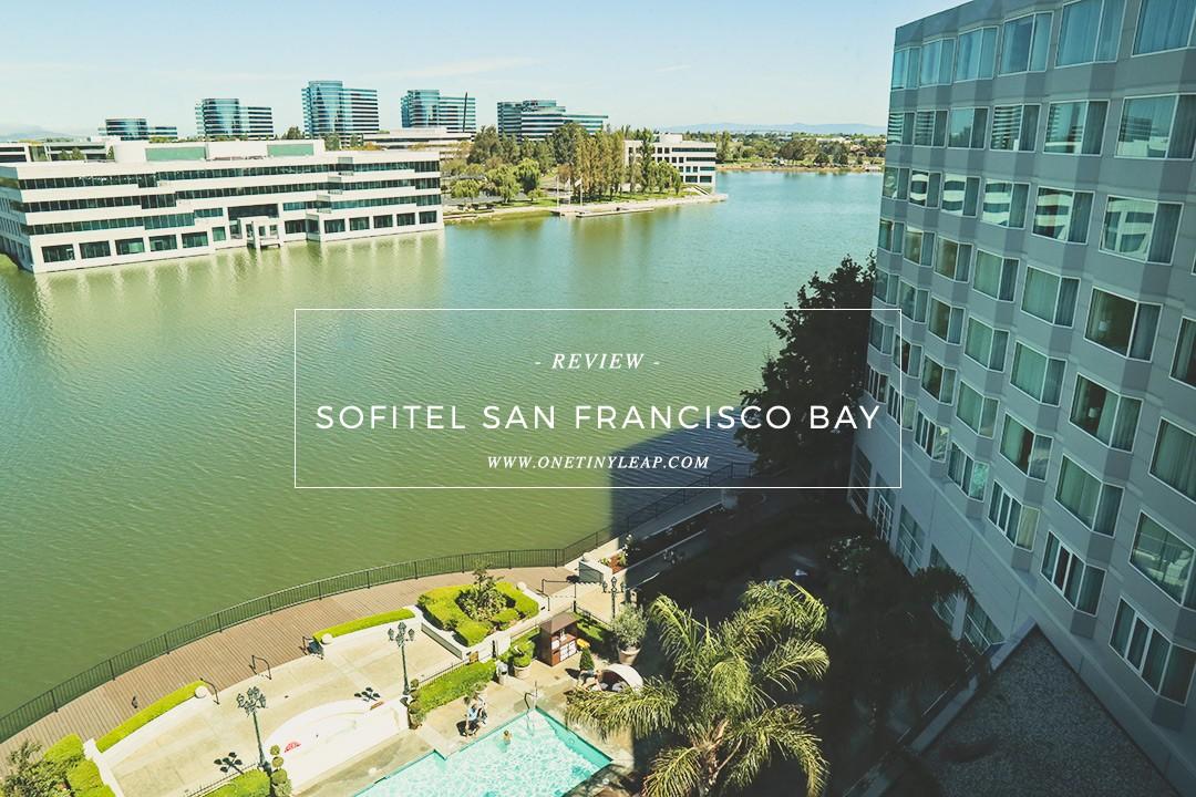 Sofitel San Francisco Bay Review